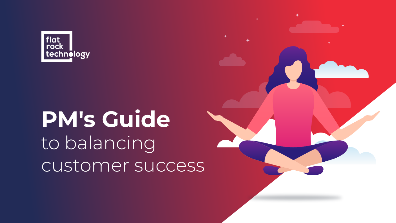 Balancing customer success in Project Management