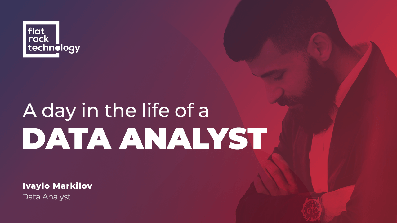 A day in the life of the data analyst